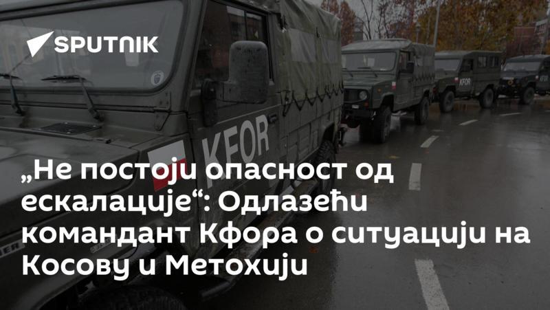 """""""Не постоји опасност од ескалације"""": Одлазећи командант Кфора о ситуацији на Косову и Метохији"""