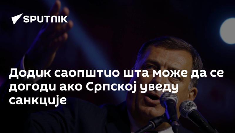 Додик саопштио шта може да се догоди ако Српској уведу санкције
